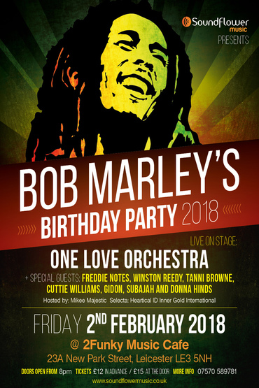 BOB MARLEY'S BIRTHDAY PARTY 2018 - Leicester